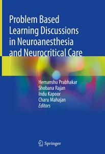 Problem Based Learning Discussions in Neuroanesthesia and Neurocritical Care PDF