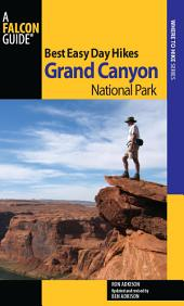 Best Easy Day Hikes Grand Canyon National Park: Edition 3