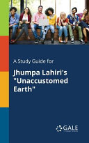 A Study Guide for Jhumpa Lahiri s  Unaccustomed Earth  PDF