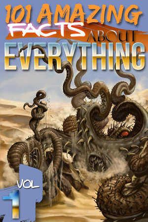 101 Amazing Facts About Everything   Volume 1 PDF