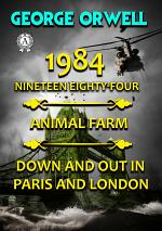 1984. Nineteen Eighty-Four. Animal farm. Down and Out In Paris and London. Illustrated