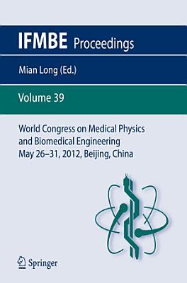 World Congress on Medical Physics and Biomedical Engineering May 26-31, 2012, Beijing, China
