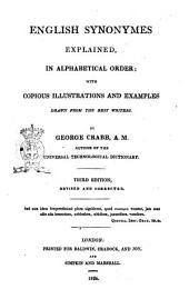 English Synonymes Explained, in Alphabetical Order; with Copious Illustrations and Examples ... by George Crabb ..