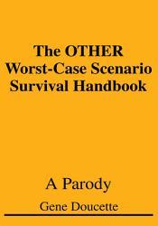 The Other Worst Case Scenario Survival Handbook PDF