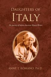 Daughters of Italy: The Journey of Italian American Women Writers