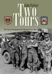 Two Tours: Two Years in Vietnam Revisited Through Letters Home