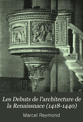 Les Debuts de l'architecture de la Renaissnace (1418-1440)