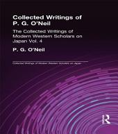 Collected Writings of P.G. O'Neill: The Collected Writings of Modern Western Scholars on Japan, Volume 4