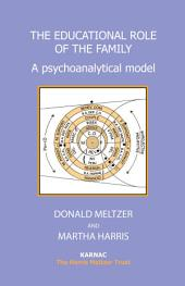 The Educational Role of the Family: A Psychoanalytical Model