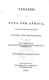 Yaradee: a plea for Africa: in familiar conversations on the subject of slavery and colonization