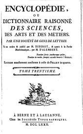 Encyclopédie ou Dictionnaire raisonné des sciences, des arts et des métiers: Volume30