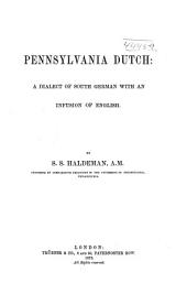 Pennsylvania Dutch: A Dialect of South German with an Infusion of English