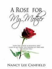 A Rose for My Mother: A Memoir