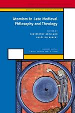 Atomism in Late Medieval Philosophy and Theology