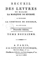 Recueil des lettres de madame la marquise de Sévigné, a madame la comtesse de Grignan, sa fille. Tome premier [-douzieme]: Volume2