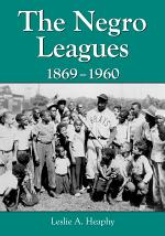 The Negro Leagues, 1869–1960