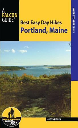 Best Easy Day Hikes Portland  Maine PDF