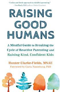 Raising Good Humans Book