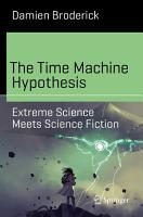 The Time Machine Hypothesis PDF