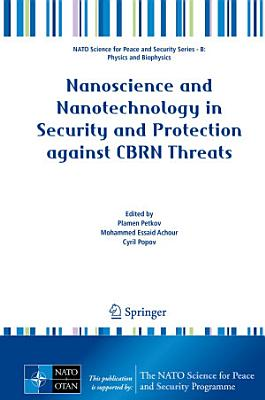 Nanoscience and Nanotechnology in Security and Protection against CBRN Threats