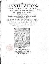 De l'Institution, usage et doctrine du Sainct Sacrement de l'Eucharistie en l'Eglise ancienne ... par messire Philippe de Mornai, seigneur Du Plessis-Marli