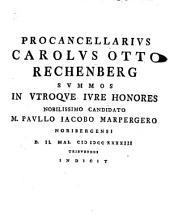 Procancellarius Carolus Otto Rechenberg summos in utroque iure honores nobilissimo candidato M. Paulo Iacobo Marpergero ... tribuendos indicit