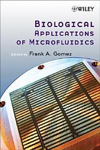 Biological Applications of Microfluidics