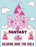 Fantasy Princess Coloring Book for Girls