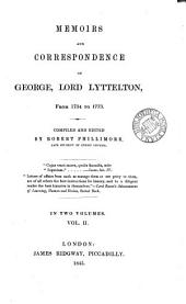 Memoirs and Correspondence of George, Lord Lyttelton, from 1734 to 1773: Volume 1