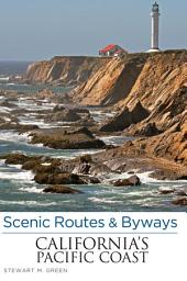 Scenic Routes & Byways California's Pacific Coast: Edition 7