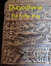 Duryodhana: The Father King