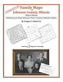 Family Maps of Johnson County, Illinois, Deluxe Edition