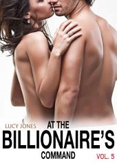 At the Billionaire's Command – Vol. 4