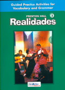 Realidades Guided Practice Activities for Vocabulary and Grammar Level 3 Student Edition 2008c Book