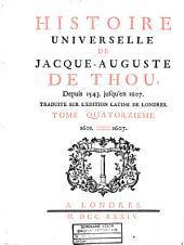 Histoire universelle de Jacque-Auguste de Thou, depuis 1543 jusqu'en 1607: Volume14