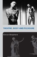 Theatre  Body and Pleasure PDF