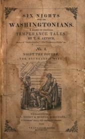 Six Nights with the Washingtonians: A Series of Original Temperance Tales, Part 4
