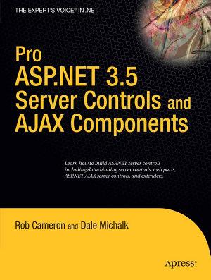 Pro ASP NET 3 5 Server Controls and AJAX Components