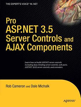 Pro ASP NET 3 5 Server Controls and AJAX Components PDF