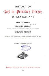 History of Art in Primitive Greece: Mycenian Art, Volume 2