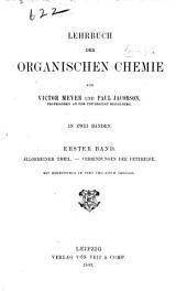 Lehrbuch der organischen Chemie: Bd. Allgemeiner Theil. Verbindungen der Fettreihe. 1893. xviii, [2], 1128 p. illus., 1 fold. table
