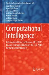 Computational Intelligence: International Joint Conference, IJCCI 2015 Lisbon, Portugal, November 12-14, 2015, Revised Selected Papers