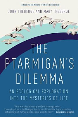 The Ptarmigan s Dilemma