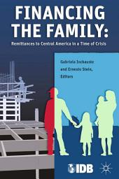 Financing the Family: Remittances to Central America in a Time of Crisis