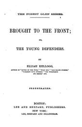Brought to the Front: Or, The Young Defenders