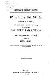 Un sarao y una soirée: Caricatura de costumbres, en 2 láminas, original y en verso de los Ses D. Miguel Ramos Carrion y D. Eduardo de Lustonó, Música del Maestro Arrieta