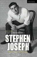 Stephen Joseph  Theatre Pioneer and Provocateur PDF