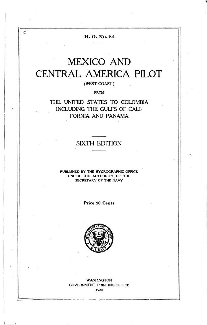 Mexico and Central America Pilot (west Coast) from the United States to Colombia Including the Gulfs of California and Panama