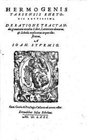 Hermogenis Tarsensis ... De ratione tractandae grauitatis occultae liber, latinitate donatus, et Scholis explicatus atque illustratus, a Ioan. Sturmio