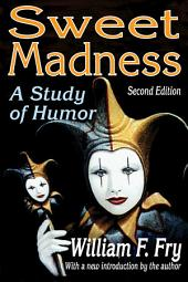 Sweet Madness: A Study of Humor, Edition 2